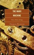 The Marx Machine: Politics, Polemics, Ideology