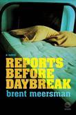Reports Before Daybreak