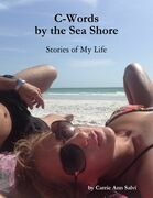 C-Words By the Sea Shore: Stories of My Life
