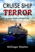 Cruise Ship Terror: A Sam Ross Adventure