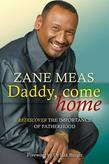 Daddy, Come Home: Rediscover the Importance of Fatherhood