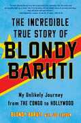The Incredible True Story of Blondy Baruti