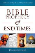 Bible Prophecy and End Times: The Guide to Practically Everything Series