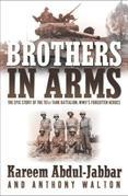 Brothers in Arms: THE EPIC STORY OF THE 761ST TANK BATTALION, WWII'S FORGOTTEN HEROES