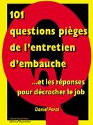 101 questions pièges de l'entretien d'embauche... et les réponses pour décrocher le job