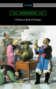I Ching (Translated with Annotations by James Legge)