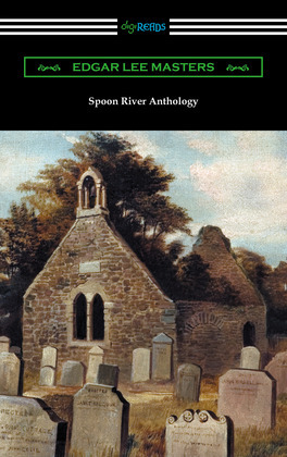 Spoon River Anthology (with an Introduction by May Swenson)