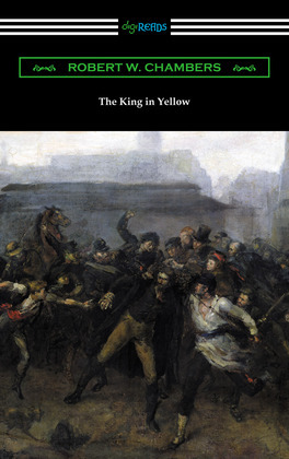 The King in Yellow (with a Foreword by Rupert Hughes)