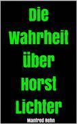 Die Wahrheit über Horst Lichter