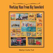 Working Man From Big Snowbird