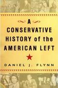A Conservative History of the American Left