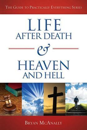 Life After Death & Heaven and Hell