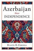 Azerbaijan Since Independence