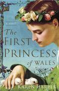 The First Princess of Wales: A Novel