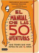El manual de las 50 aventuras que tienes que vivir antes de los 13 años