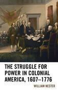 The Struggle for Power in Colonial America, 1607–1776