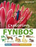 Exploring Fynbos Uo Plants, Animals, Interactions.