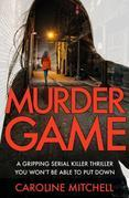 Murder Game: A gripping serial killer thriller you won't be able to put down