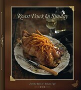 Roast Duck on Sunday: Two sisters, two kitchens and a treasury of recipes