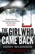 The Girl Who Came Back: A totally gripping psychological thriller with a twist you won¿t see coming