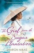 The Girl from the Sugar Plantation: A gripping and emotional family saga of love and secrets