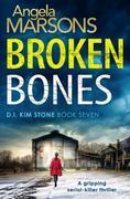 Broken Bones: A gripping serial killer thriller
