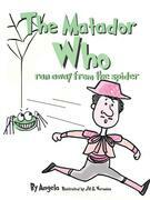 The Matador Who Ran Away From The Spider