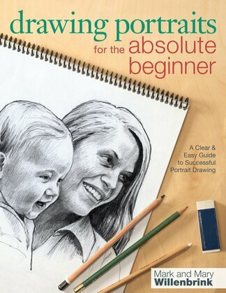 Drawing Portraits for the Absolute Beginner: A Clear & Easy Guide to Successful Portrait Drawing