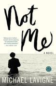 Not Me: A Novel