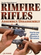 The Gun Digest Book of Rimfire Rifles Assembly/Disassembly
