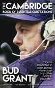 BUD GRANT - The Cambridge Book of Essential Quotations