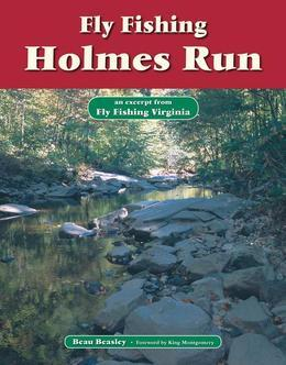 Fly Fishing Holmes Run: An Excerpt from Fly Fishing Virginia