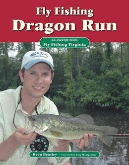 Fly Fishing Dragon Run: An Excerpt from Fly Fishing Virginia