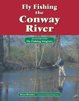 Fly Fishing the Conway River: An Excerpt from Fly Fishing Virginia