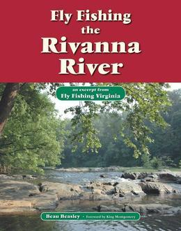 Fly Fishing the Rivanna River: An Excerpt from Fly Fishing Virginia