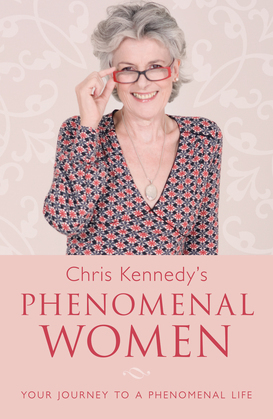 Chris Kennedy's Phenomenal Women: Your Journey to a Phenomenal Life