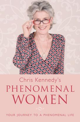Chris Kennedy's Phenomenal Women: Your Journey to a Phenomenal Life