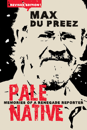Pale Native: Memories of a Renegade Reporter