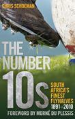 The Number 10s: South Africa's Finest Flyhalves 1891-21