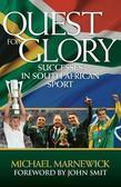 Quest for Glory: Successes in South African Sport