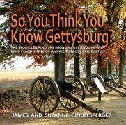 So You Think You Know Gettysburg?