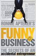 Ronnie Apteker's Funny Business: The Secrets of an Accidental Entrepreneur