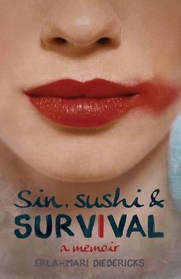 Sin, Sushi & Survival: A Memoir