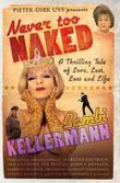 Never too Naked: A Thrilling Tale of Love, Lust, Loss and Life