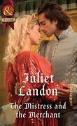 The Mistress And The Merchant (Mills & Boon Historical) (At the Tudor Court, Book 3)