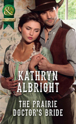 The Prairie Doctor's Bride (Mills & Boon Historical)