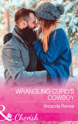 Wrangling Cupid's Cowboy (Mills & Boon Cherish) (Saddle Ridge, Montana, Book 3)