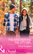 The Rancher And The City Girl (Mills & Boon Cherish) (Sweet Briar Sweethearts, Book 3)