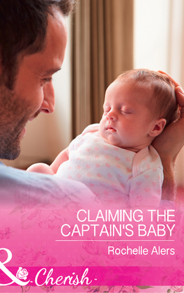 Claiming The Captain's Baby (Mills & Boon Cherish) (American Heroes, Book 32)