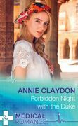 Forbidden Night With The Duke (Mills & Boon Medical)